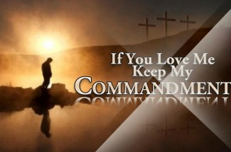 If You Love Me You Will Keep My Commandments                        (Jn. 14. 15): A Reflection On The Gospel For 6th Sunday Of Easter  By Fr. Isidore Clarke, O.P.
